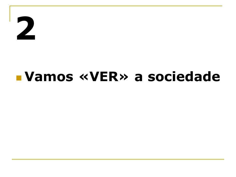 2 Vamos «VER» a sociedade
