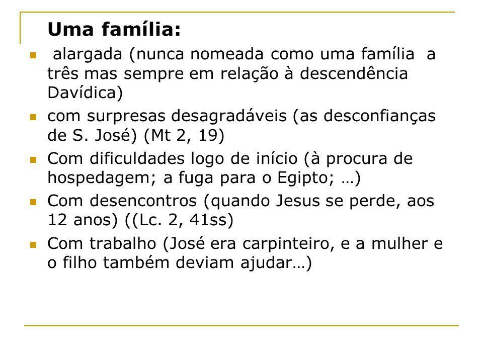 Uma família: alargada (nunca nomeada como uma família a três mas sempre em relação à descendência Davídica) com surpresas desagradáveis (as desconfian