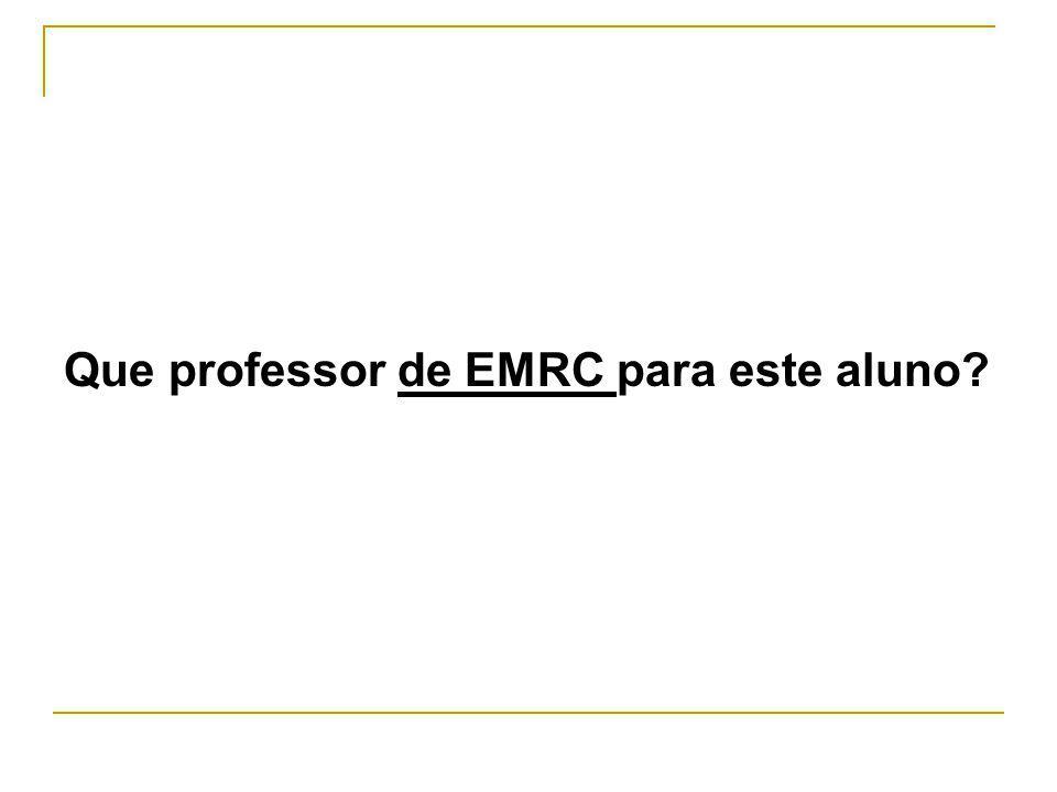 Que professor de EMRC para este aluno?