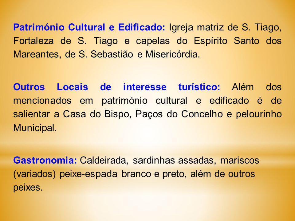 * Criada em 8 de abril de 1536, a freguesia de Santiago tem 1,99 quilómetros quadrados e 4841habitantes (Censos 2011) - compreende aproximadamente o e