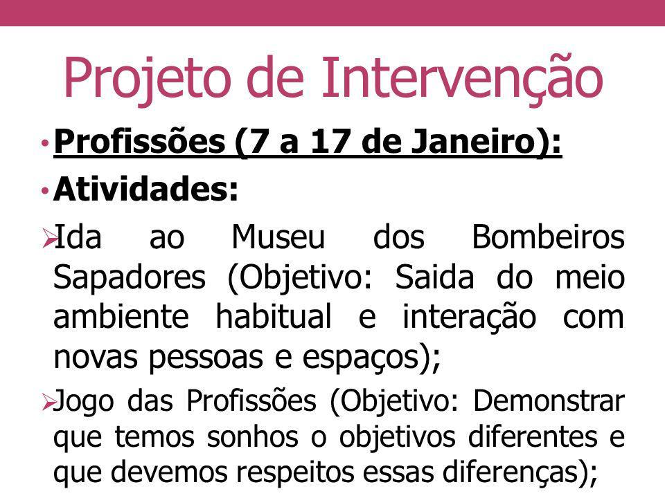 Projeto de Intervenção Profissões (7 a 17 de Janeiro): Atividades: Ida ao Museu dos Bombeiros Sapadores (Objetivo: Saida do meio ambiente habitual e i