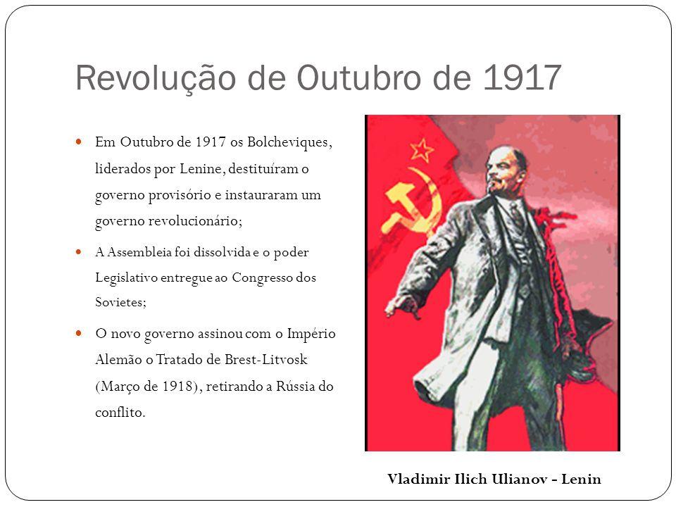 Revolução de Outubro de 1917 Em Outubro de 1917 os Bolcheviques, liderados por Lenine, destituíram o governo provisório e instauraram um governo revol
