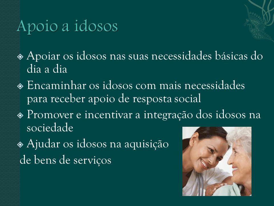 Apoiar os idosos nas suas necessidades básicas do dia a dia Encaminhar os idosos com mais necessidades para receber apoio de resposta social Promover e incentivar a integração dos idosos na sociedade Ajudar os idosos na aquisição de bens de serviços
