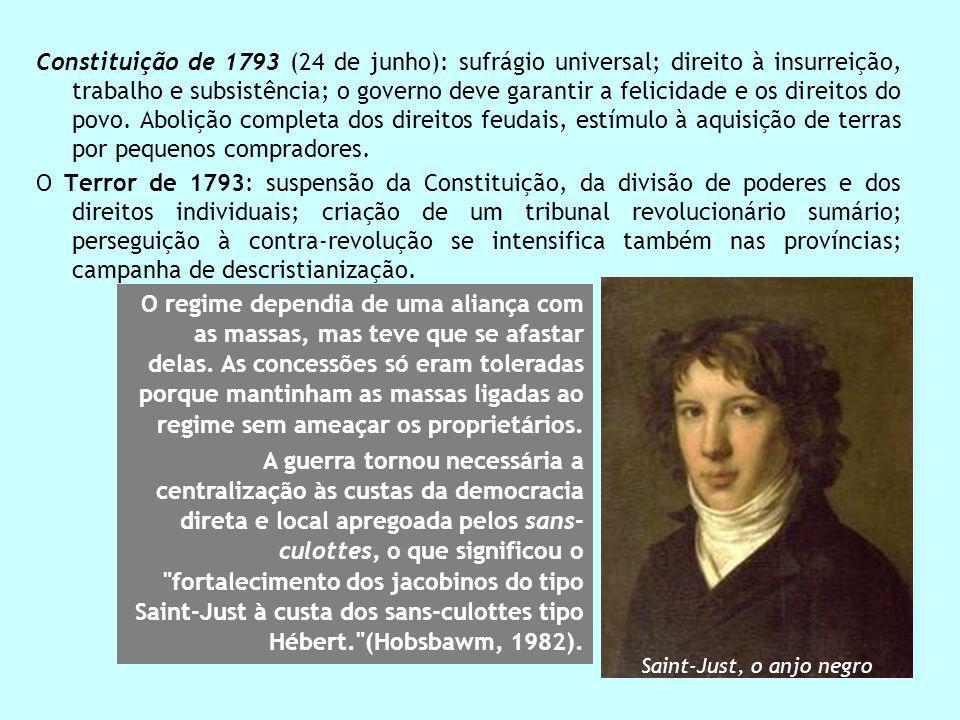 Constituição de 1793 (24 de junho): sufrágio universal; direito à insurreição, trabalho e subsistência; o governo deve garantir a felicidade e os dire