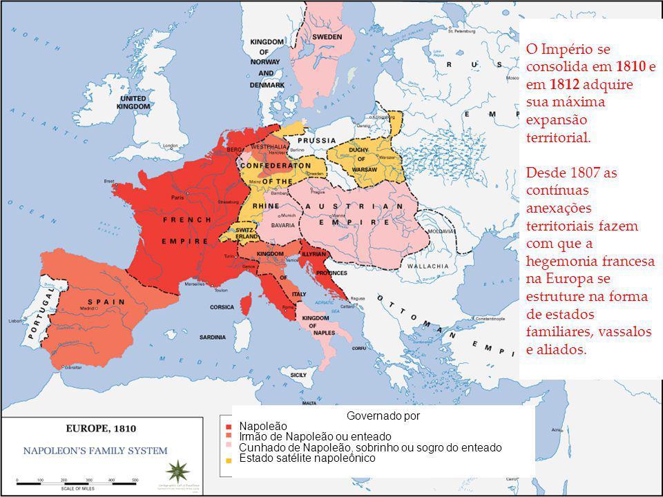 O Império se consolida em 1810 e em 1812 adquire sua máxima expansão territorial. Desde 1807 as contínuas anexações territoriais fazem com que a hegem