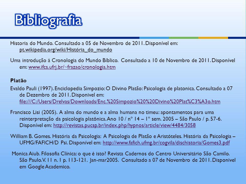 Historia do Mundo. Consultado a 05 de Novembro de 2011. Disponível em: pt.wikipedia.org/wiki/História_do_mundo Uma introdução à Cronologia do Mundo Bí