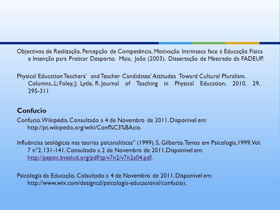 Objectivos de Realização, Percepção de Competência, Motivação Intrínseca face à Educação Física e Intenção para Praticar Desporto. Maia, João (2003).