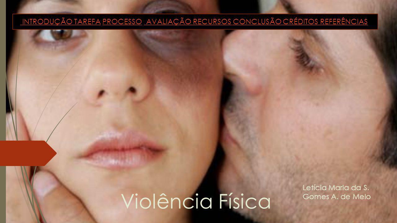 A violência física é o uso da força com o objetivo de ferir, deixando ou não marcas evidentes.
