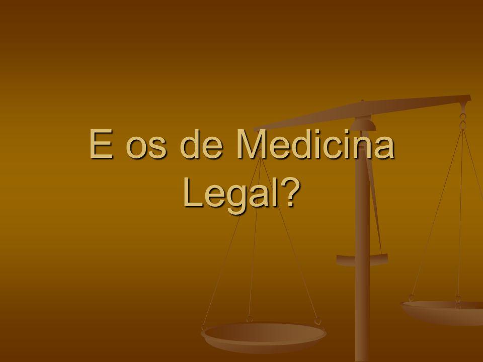 E os de Medicina Legal?