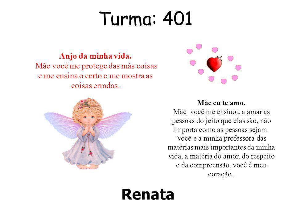 Turma: 401 Renata Anjo da minha vida.