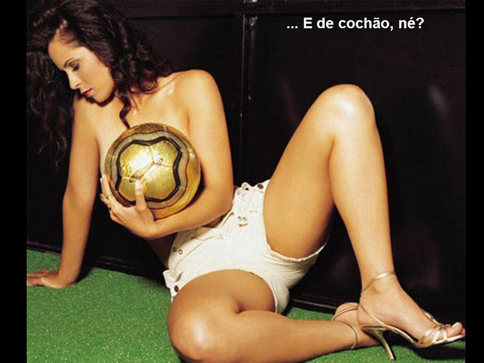 Como o Cara tá vendo, a Moça é Boa de Bola!