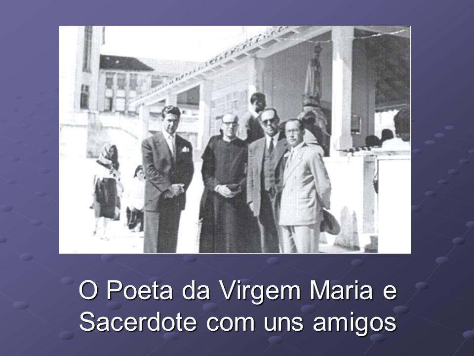 O Poeta da Virgem Maria e Sacerdote com uns amigos