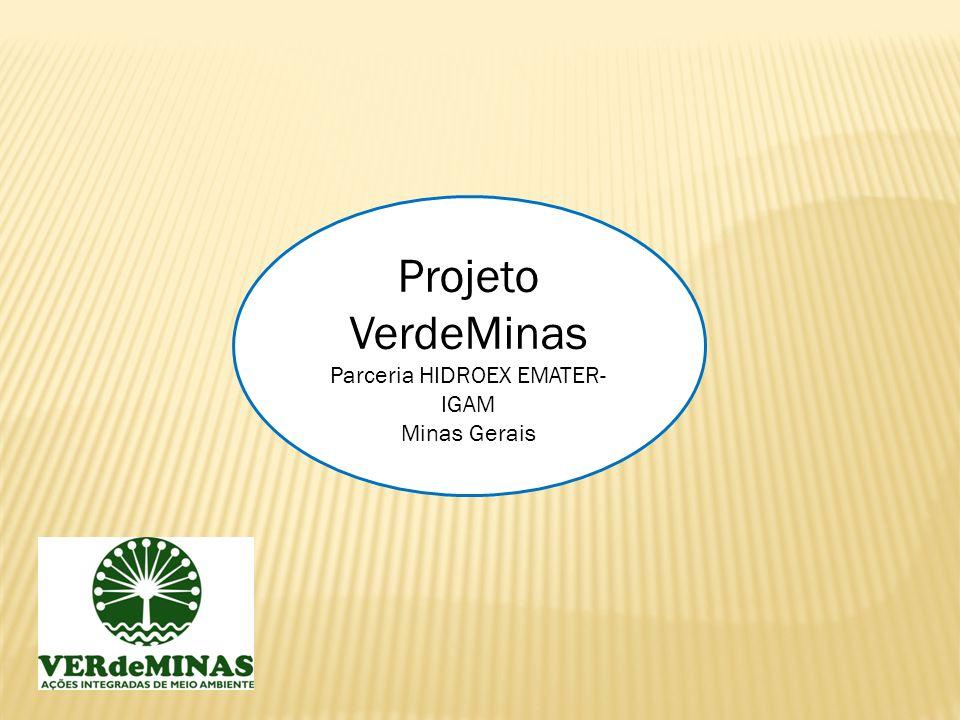Projeto VerdeMinas Parceria HIDROEX EMATER- IGAM Minas Gerais
