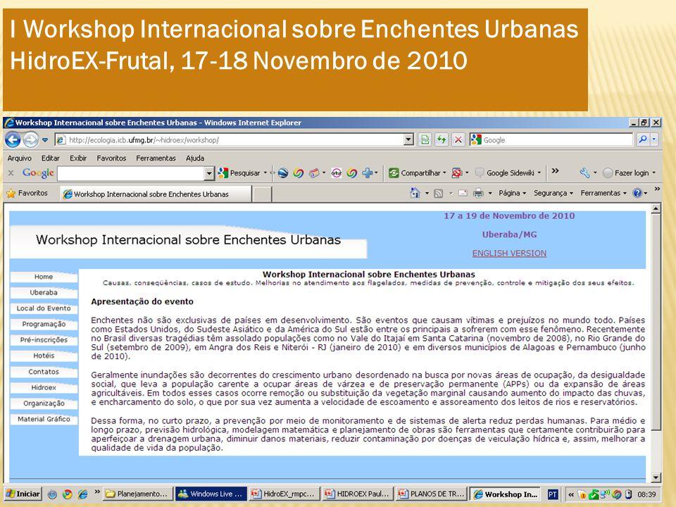 I Workshop Internacional sobre Enchentes Urbanas HidroEX-Frutal, 17-18 Novembro de 2010