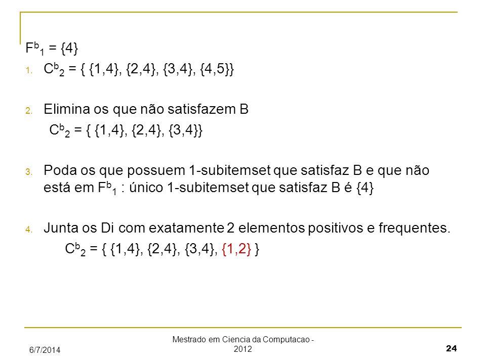 F b 1 = {4} 1. C b 2 = { {1,4}, {2,4}, {3,4}, {4,5}} 2.