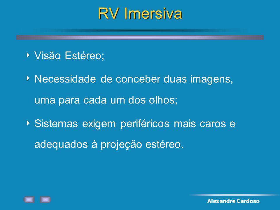 Alexandre Cardoso RV Imersiva Visão Estéreo; Necessidade de conceber duas imagens, uma para cada um dos olhos; Sistemas exigem periféricos mais caros e adequados à projeção estéreo.