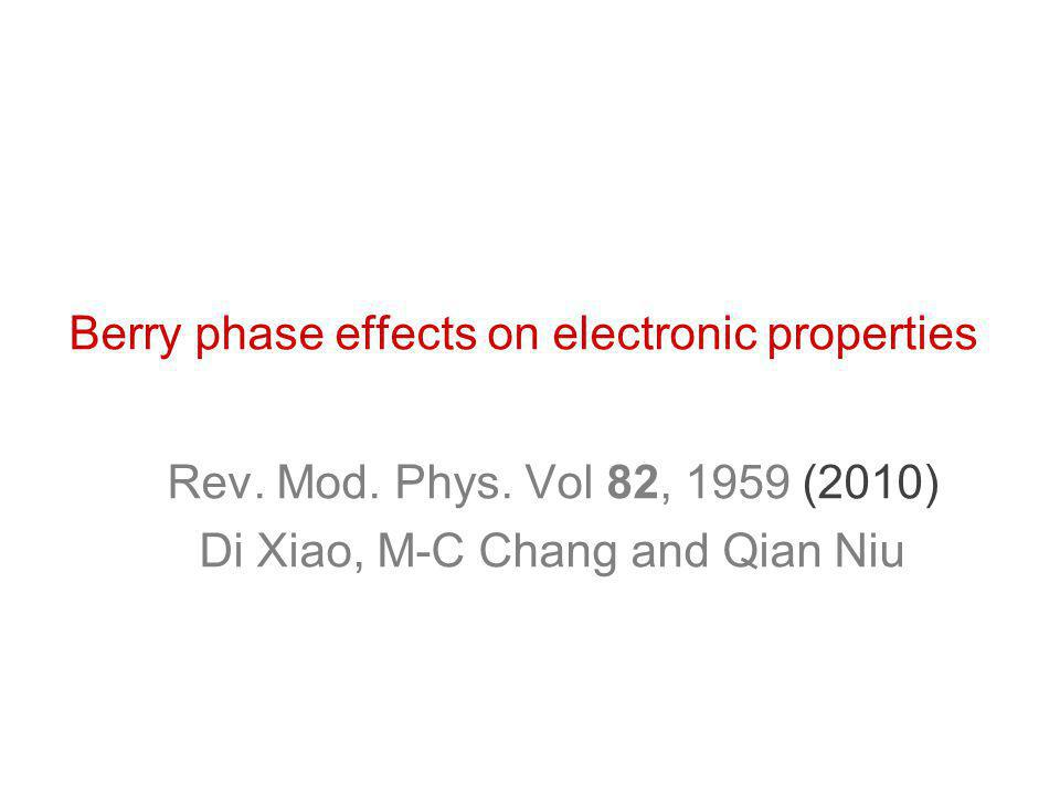 Berry phase effects on electronic properties Rev. Mod.