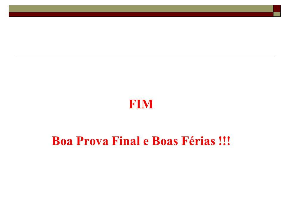 FIM Boa Prova Final e Boas Férias !!!
