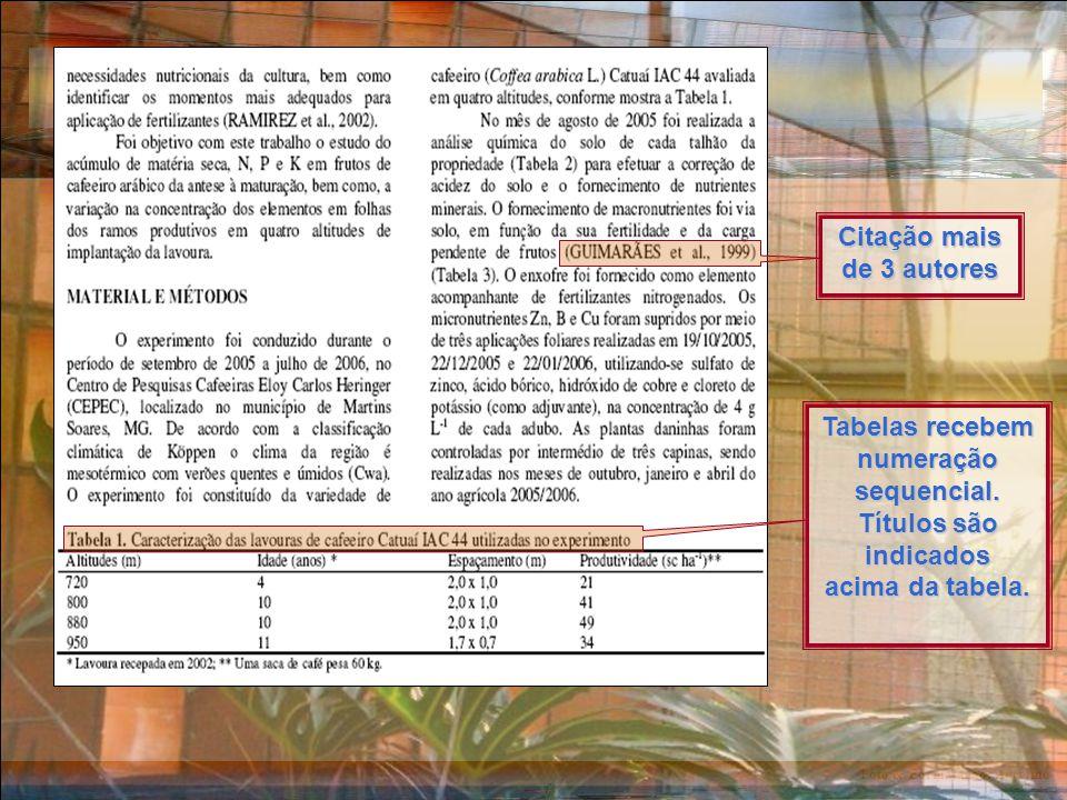 Foto & Formatação: Ancelmo Citação mais de 3 autores Tabelas recebem numeração sequencial.