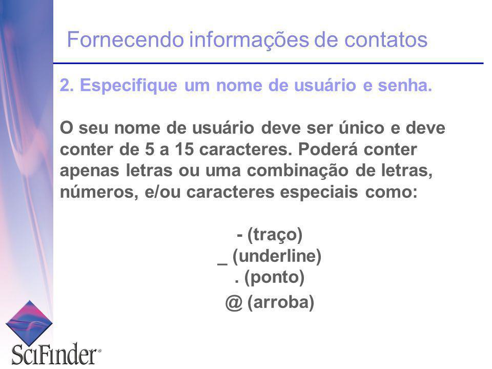 Fornecendo informações de contatos 2. Especifique um nome de usuário e senha.