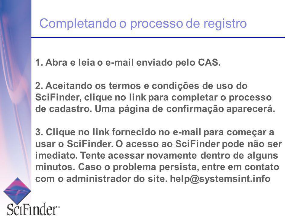 Completando o processo de registro 1. Abra e leia o e-mail enviado pelo CAS.
