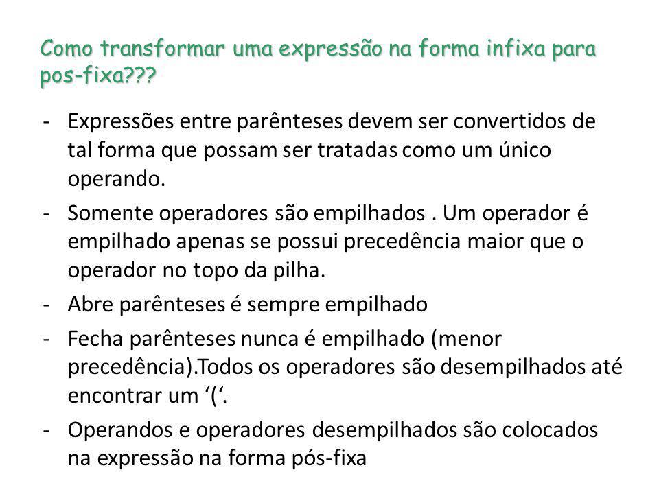 Como transformar uma expressão na forma infixa para pos-fixa??? -Expressões entre parênteses devem ser convertidos de tal forma que possam ser tratada