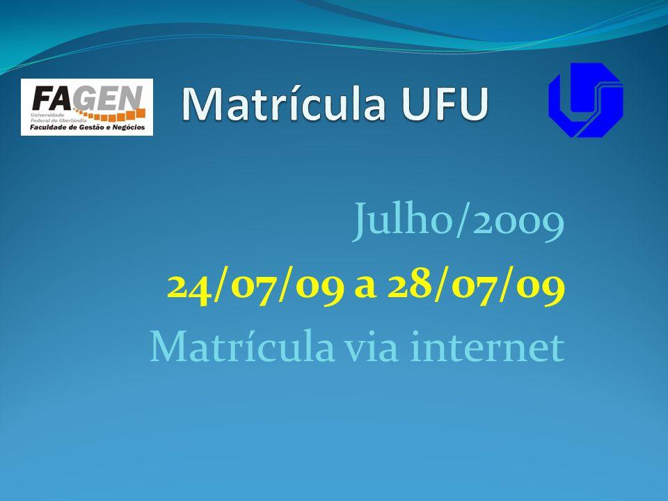Julho/2009 24/07/09 a 28/07/09 Matrícula via internet