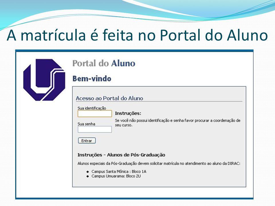 A matrícula é feita no Portal do Aluno