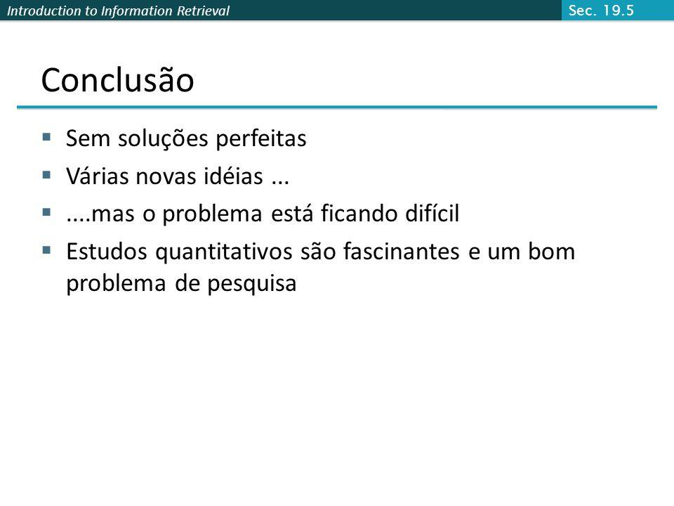 Introduction to Information Retrieval Detecção de duplicações Sec. 19.6