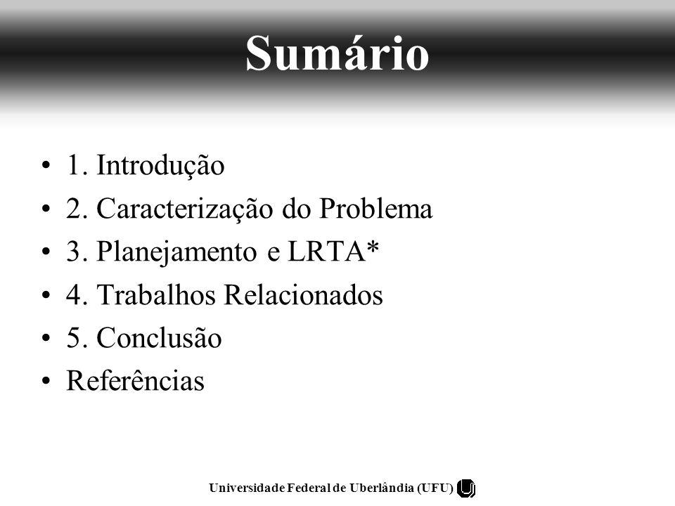Referências BLUM, A.and FURST,M.,1997. Fast Planning Through Planning Graph Analysis.
