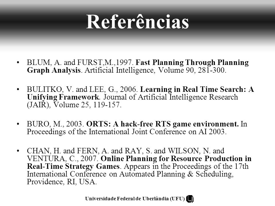 Referências BLUM, A. and FURST,M.,1997. Fast Planning Through Planning Graph Analysis.