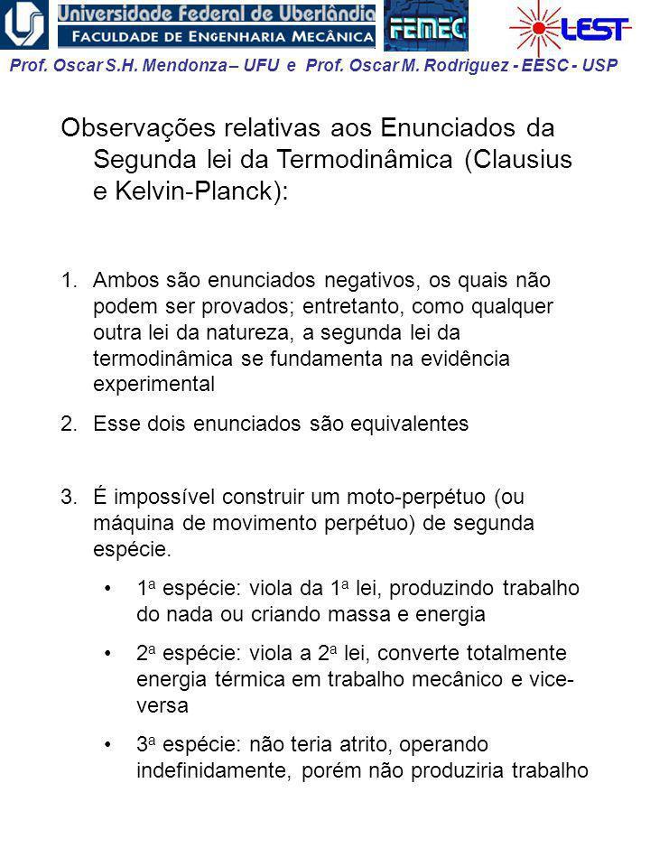 Prof. Oscar S.H. Mendonza – UFU e Prof. Oscar M. Rodriguez - EESC - USP Observações relativas aos Enunciados da Segunda lei da Termodinâmica (Clausius