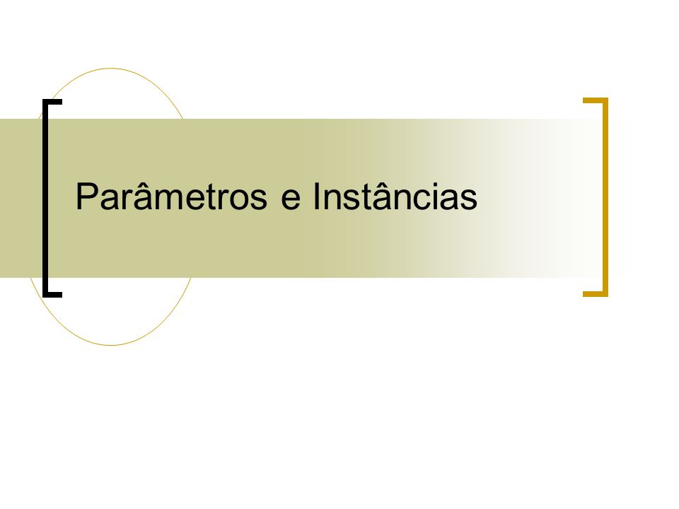 Parâmetros e Instâncias