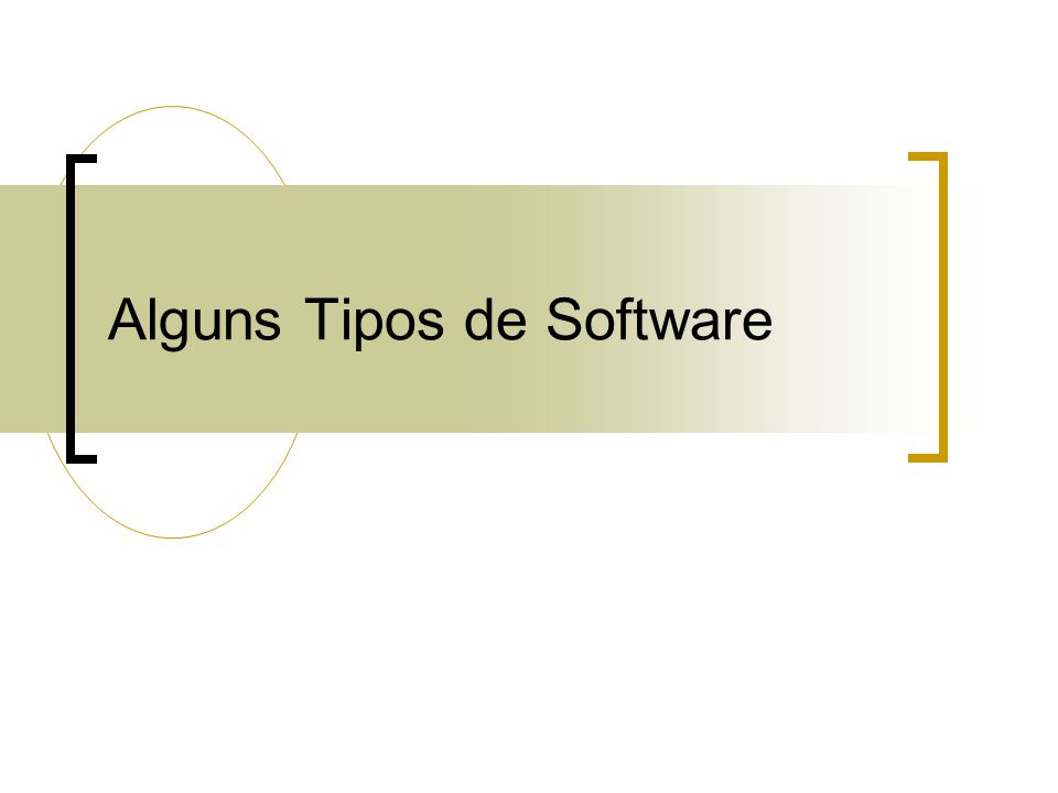 Alguns Tipos de Software