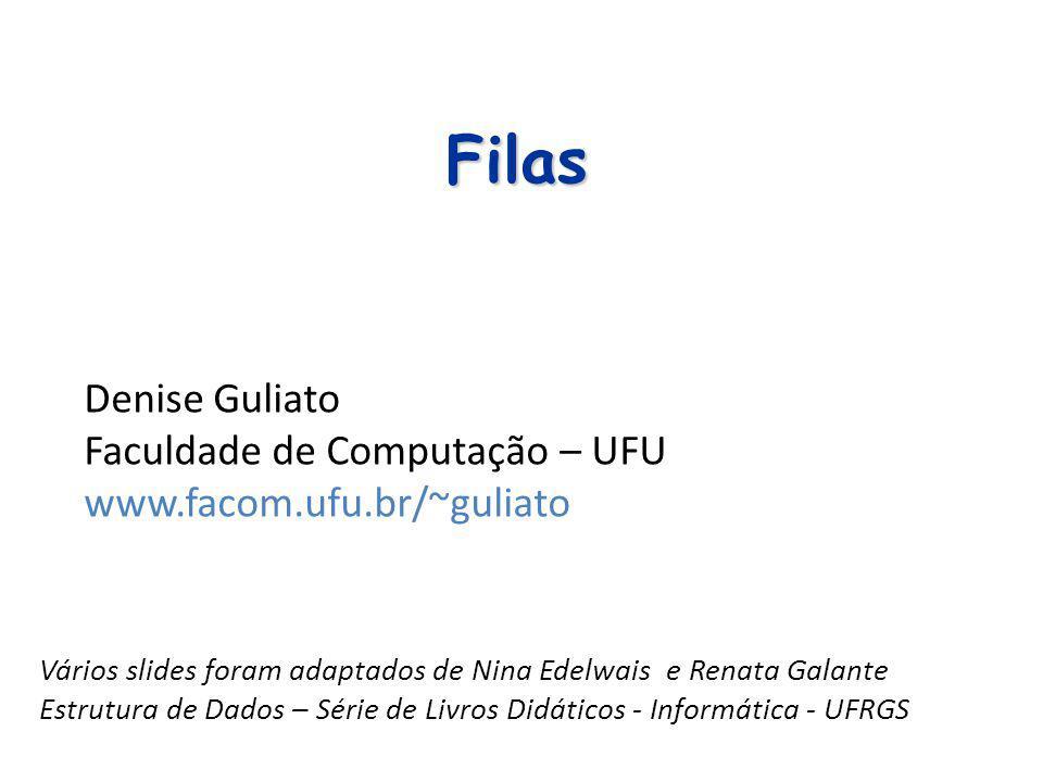 Algoritmo: Algoritmo: Consultar Fila implementada sobre Arranjo (solução 2) int Consulta_fila(Fila Ptf, int *elem) Fila por contiguidade int Consulta_fila(Fila Ptf, int *elem) { if (*Ptf) == NULL) return 0; if ((Ptf)->N == 0) return 0; // fila vazia *elem = (Ptf)->fila[(Ptf)->IF]; return 1; }