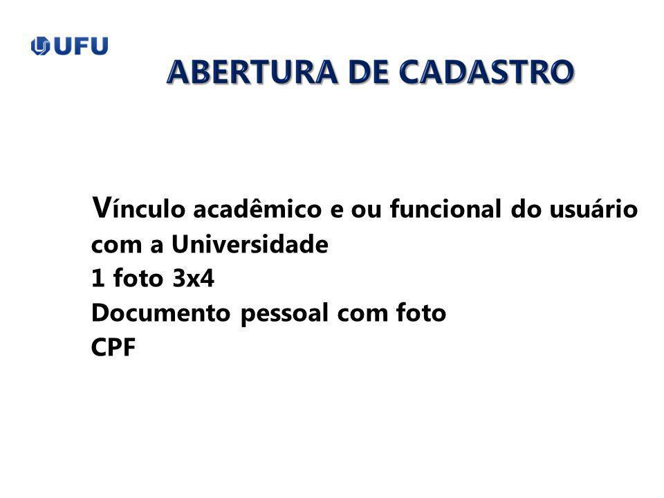 V ínculo acadêmico e ou funcional do usuário com a Universidade 1 foto 3x4 Documento pessoal com foto CPF