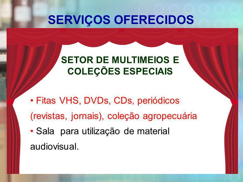 SERVIÇOS OFERECIDOS Fitas VHS, DVDs, CDs, periódicos (revistas, jornais), coleção agropecuária Sala para utilização de material audiovisual.
