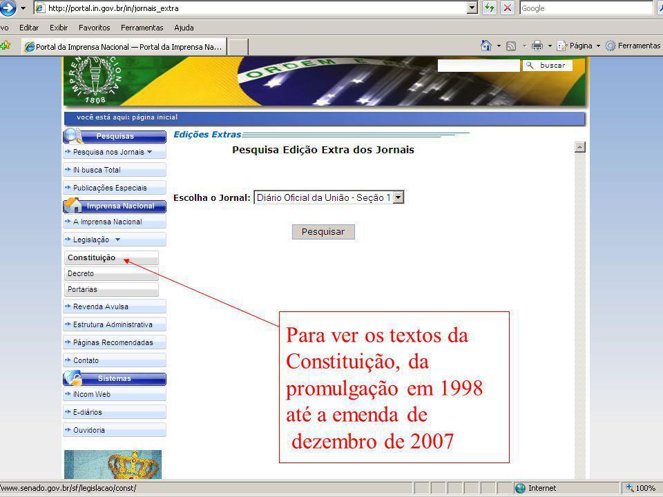 Para ver os textos da Constituição, da promulgação em 1998 até a emenda de dezembro de 2007