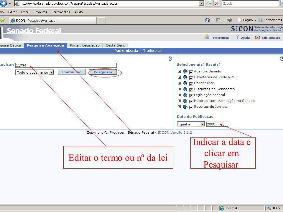 Editar o termo ou nº da lei Indicar a data e clicar em Pesquisar
