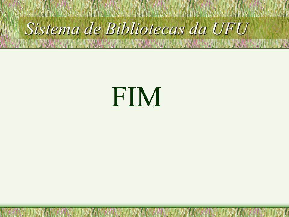 Sistema de Bibliotecas da UFU FIM