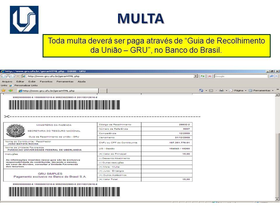 MULTA Toda multa deverá ser paga através de Guia de Recolhimento da União – GRU, no Banco do Brasil.