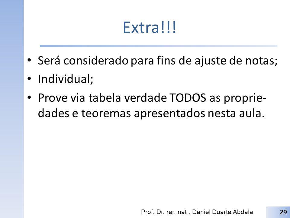 Extra!!! Será considerado para fins de ajuste de notas; Individual; Prove via tabela verdade TODOS as proprie- dades e teoremas apresentados nesta aul