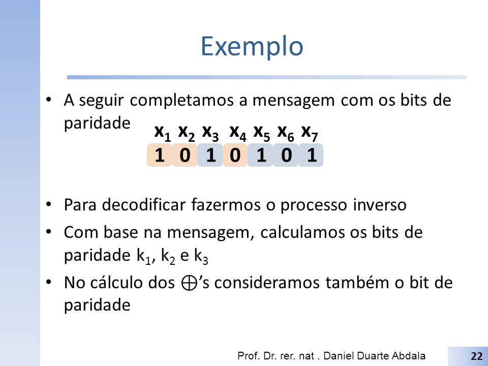 Exemplo Converta a mensagem para a informação original em binário.