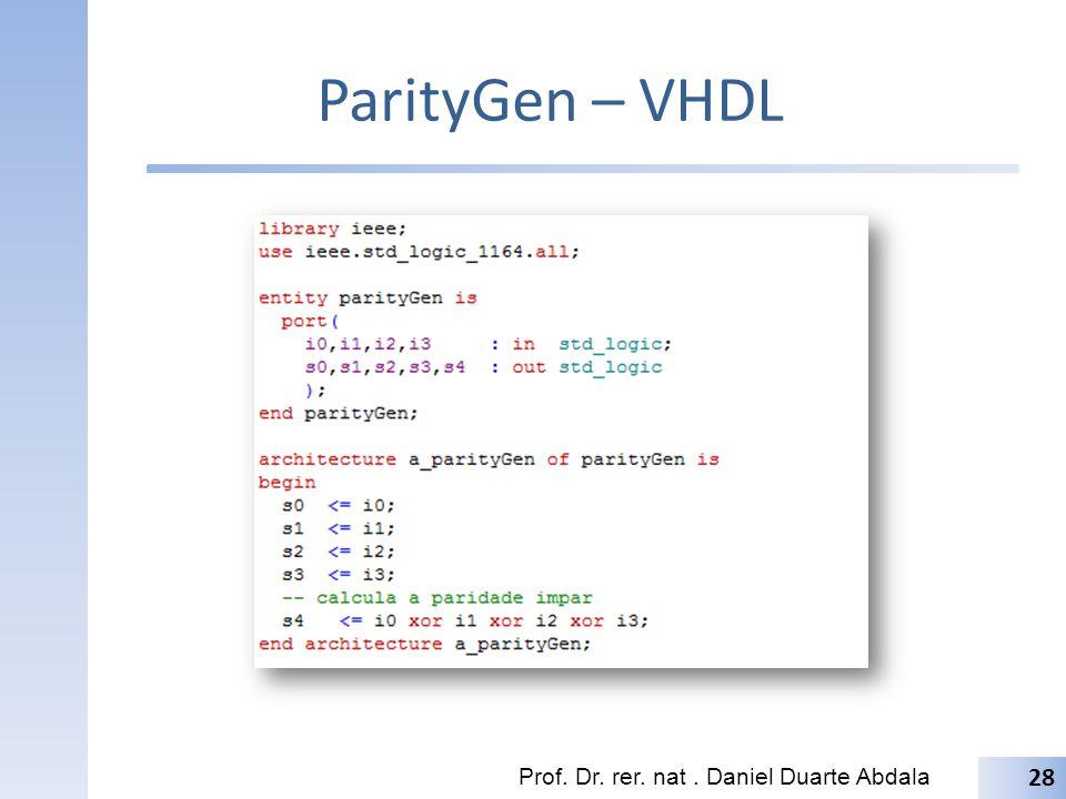 ParityGen2 – VHDL Prof. Dr. rer. nat. Daniel Duarte Abdala 29