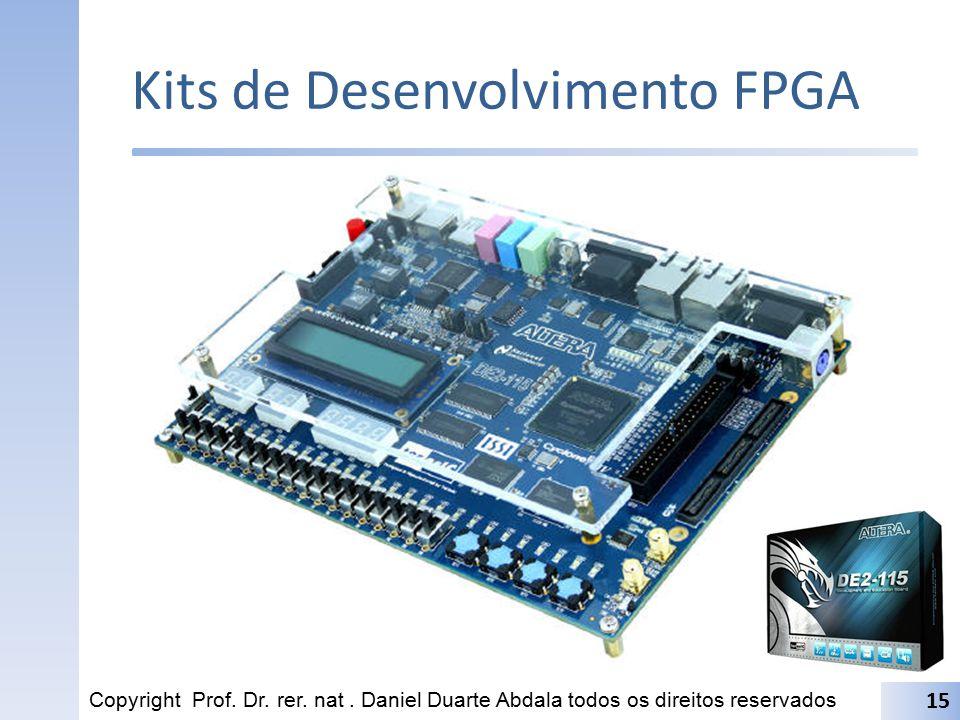 Kits de Desenvolvimento FPGA Copyright Prof. Dr. rer. nat. Daniel Duarte Abdala todos os direitos reservados 15