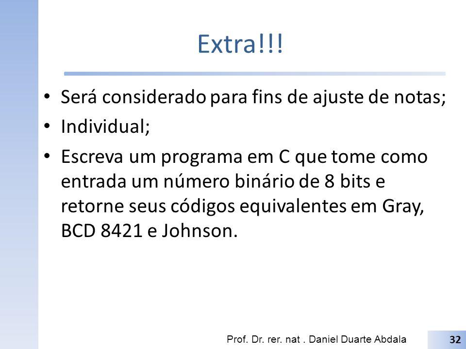 Extra!!! Será considerado para fins de ajuste de notas; Individual; Escreva um programa em C que tome como entrada um número binário de 8 bits e retor