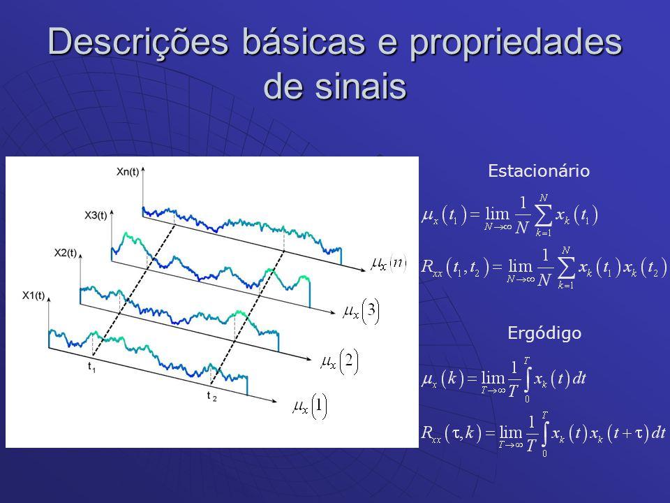 Descrições básicas e propriedades de sinais Estacionário Ergódigo