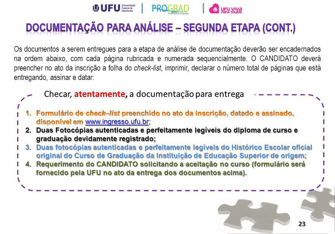 23 Os documentos a serem entregues para a etapa de análise de documentação deverão ser encadernados na ordem abaixo, com cada página rubricada e numer