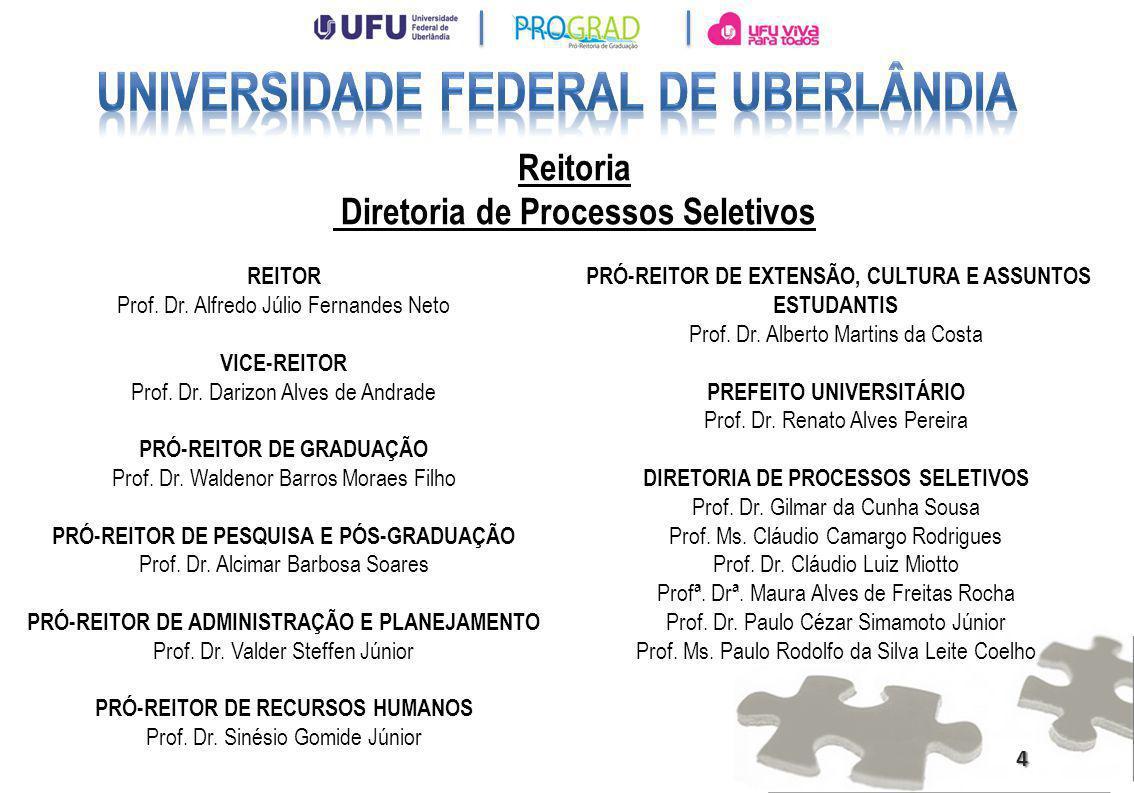 Reitoria Diretoria de Processos Seletivos PRÓ-REITOR DE EXTENSÃO, CULTURA E ASSUNTOS ESTUDANTIS Prof. Dr. Alberto Martins da Costa PREFEITO UNIVERSITÁ