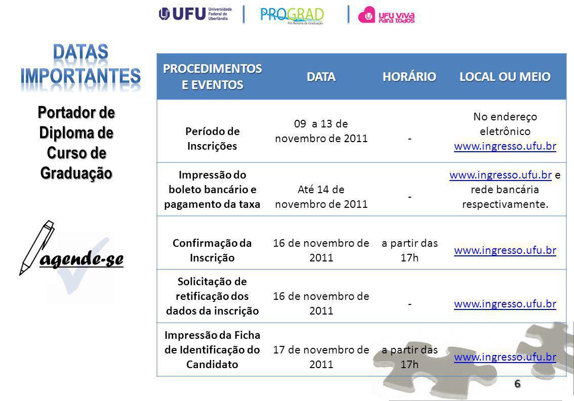 PROCEDIMENTOS E EVENTOS DATAHORÁRIO LOCAL OU MEIO Realização da Prova Escrita 20 de novembro de 2011 Das 14h às 16h.